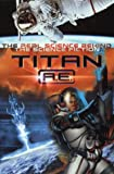 Pearce, Q.L.: Titan AE : The Science Behind the Science Fiction (Titan Ae)