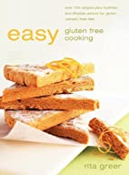 Easy Gluten-Free Cooking by Rita Greer