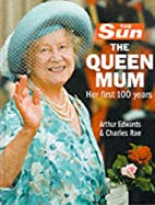 The Sun: The Queen Mum, Her First 100 Years…