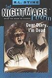 Stine, R. L.: Dear Diary, I'm Dead (Nightmare Room)