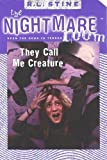 Stine, R. L.: The Nightmare Room (6) - They Call Me Creature