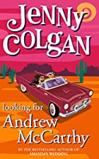 Looking for Andrew McCarthy by Jenny Colgan