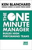 Blanchard, Kenneth H.: The One Minute Manager Builds High Performance Teams