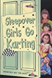 Dhami, Narinder: The Sleepover Girls Go Karting (The Sleepover Club)