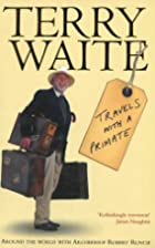 Travels with a Primate by Terry Waite