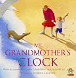 McCaughrean, Geraldine: My Grandmother's Clock