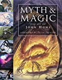 Howe, John: Myth and Magic: The Art of John Howe