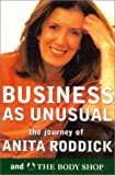Roddick, Anita: Business As Unusual