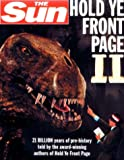 Perry, John: The Sun Hold Ye Front Page II: 14 Billion Years of Pre-History Told by Your No. 1 Paper
