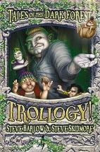 Trollogy by Steve Skidmore