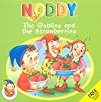 The Goblins and the Strawberries (Noddy &…