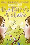 Levine, Gail Carson: The Fairy's Mistake and The Princess Test