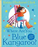 Clark, Emma Chichester: Where Are You, Blue Kangaroo