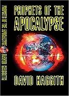 Prophets of the Apocalypse by David Haggith