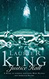 King, Laurie R.: Justice Hall