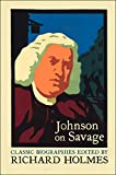 Johnson on Richard Savage The Life of Mr Richard Savage by Samuel Johnson