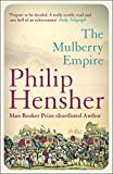 Hensher, Philip: The Mulberry Empire, Or, The Two Virtuous Journeys of the Amir Dost Mohammed Khan