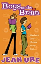 Boys on the Brain (Diary Series) by Jean Ure