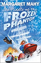 The Riddle of the Frozen Phantom by Margaret…