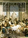 Barzun, Jacques: From Dawn to Decadence: 500 Years of Western Cultural Life