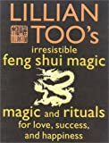 Too, Lillian: Lillian Too&#39;s Irresistible Book of Feng Shui Magic: 48 Sure Ways to Create Magic in Your Living Space