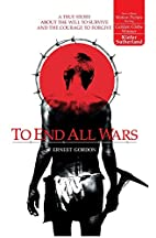 To End All Wars by Ernest Gordon