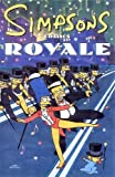 "Groening, Matt: Simpsons Comics Royale: A Super-sized ""Simpson"" Soiree"