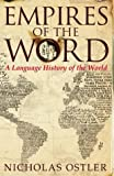 Nicholas Ostler: Empires of the Word: A Language History of the World