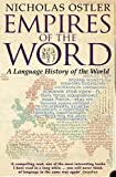Ostler, Nicholas: Empires of the Word: A Language History of the World