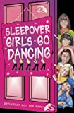 Castor, Harriet: Sleepover Girls Go Dancing (The Sleepover Club)