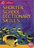 McIlwain, John: Collins Shorter School Dictionary Skills (Collins Children's Dictionaries)