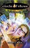 Isobel Bird: What the Cards Said (Circle of Three)