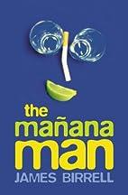 The Manana Man by James Birrell