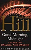 Hill, Reginald: Good Morning, Midnight