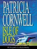 Cornwell, Patricia: Isle of Dogs