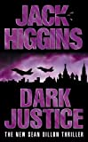 Higgins, Jack: Dark Justice (Sean Dillon Series)