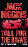 Higgins, Jack: Toll for the Brave