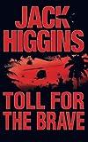 Higgins, Jack: Toll for the Brave