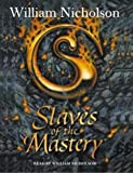 Nicholson, William: Slaves of the Mastery (Wind on Fire)
