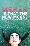 Cope, Wendy: Is That New Moon