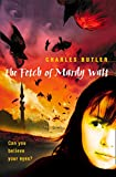 Butler, Charles: The Fetch of Mardy Watt: Can You Believe Your Eyes?