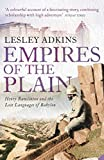Adkins, Lesley: Empires of the Plain: Henry Rawlinson and the Lost Languages of Babylon