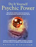 Do It Yourself Psychic Power: Practical…