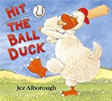 Jez Alborough: Hit the Ball, Duck