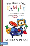 Plass, Adrian: The Heart of the Family: Laughter and Tears from a Real Family