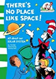 Rabe, Tish: The Cat in the Hat&#39;s Learning Library (7) - There&#39;s No Place Like Space!