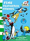 Rabe, Tish: The Fine Feathered Friends (The Cat in the Hat's Learning Library)