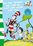 Rabe, Tish: Oh, the Things You Can Do That are Good for You! (Cat in the Hat's Learning Library)