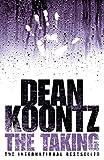 Koontz, Dean.: THE TAKING.