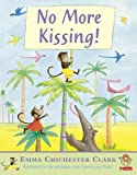 Clark, Emma Chichester: No More Kissing!